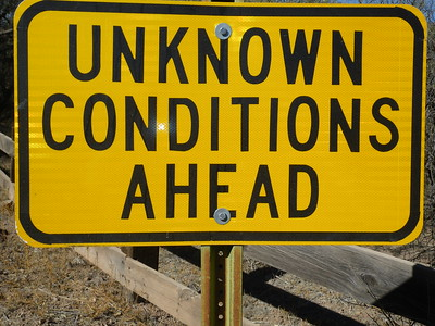 unknown conditions ahead